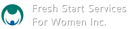 Fresh Start Services <br />for Women Inc.